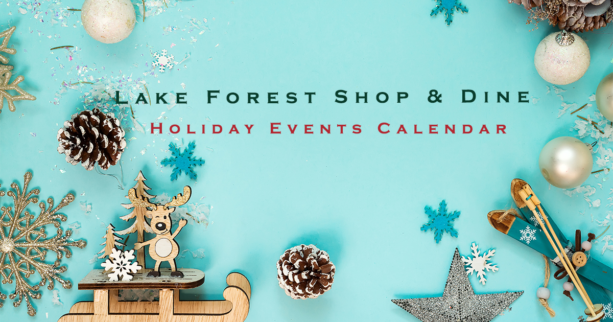 Lake Forest Holiday Events Calendar.